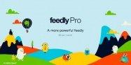 RSSリーダー「Feedly」が有料版「Feedly Pro」の開始を発表、先着5,000名は99ドルで生涯Proユーザになれる