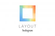 インスタグラム、写真加工アプリ「Layout」のAndroid版をリリース